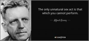 quote-the-only-unnatural-sex-act-is-that-which-you-cannot-perform-alfred-kinsey-15-97-89